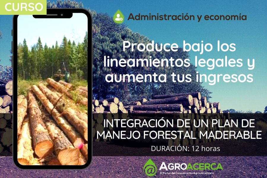 INTEGRACIÓN DE UN PROGRAMA DE MANEJO FORESTAL MADERABLE